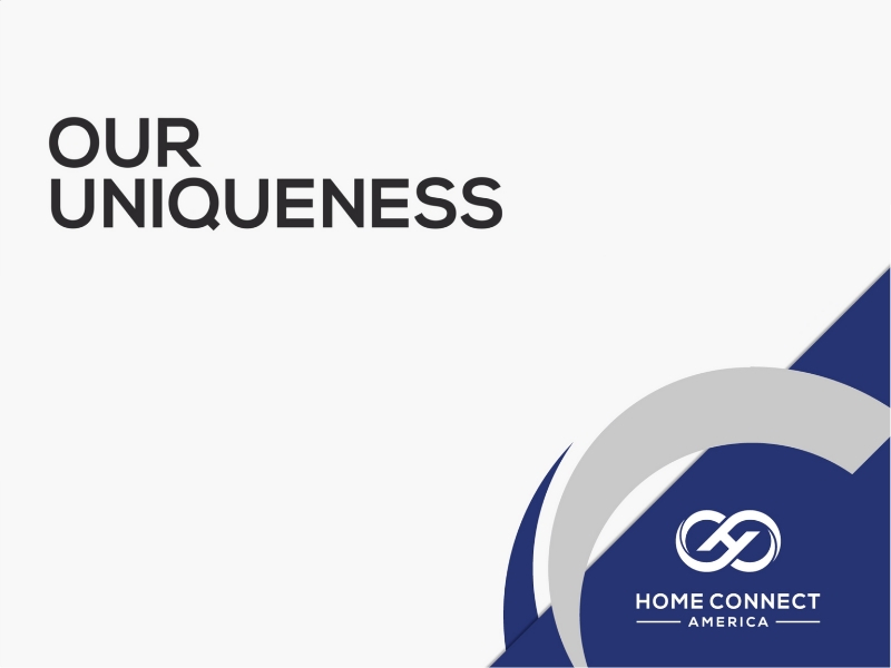 Our Uniqueness - Home Connect America