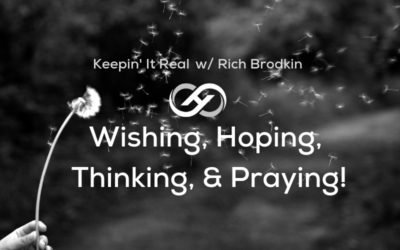 Wishing, Hoping, Thinking, & Praying!