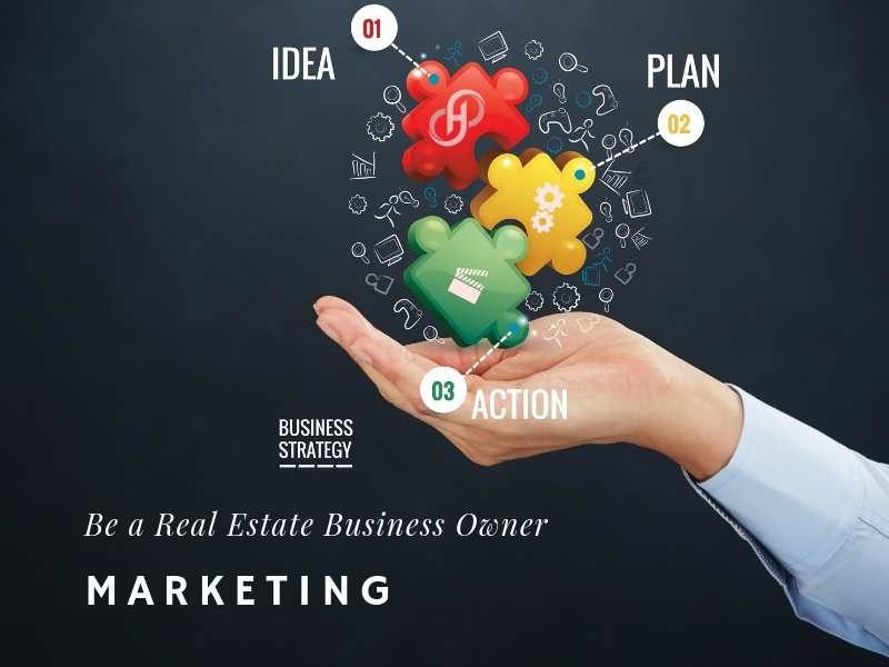 Be a Real Estate Business Owner – Marketing