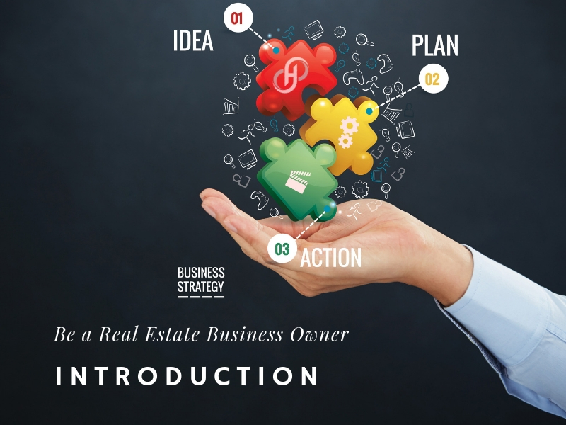 Be a Real Estate Business Owner