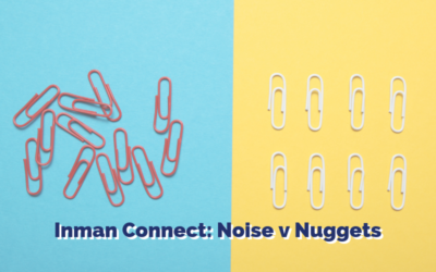 Inman Connect:  Noise vs Nuggets