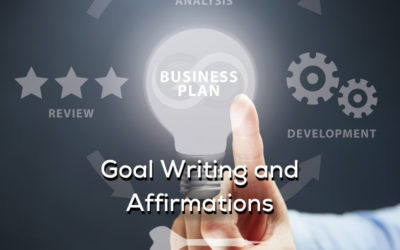 Goal Writing and Affirmations
