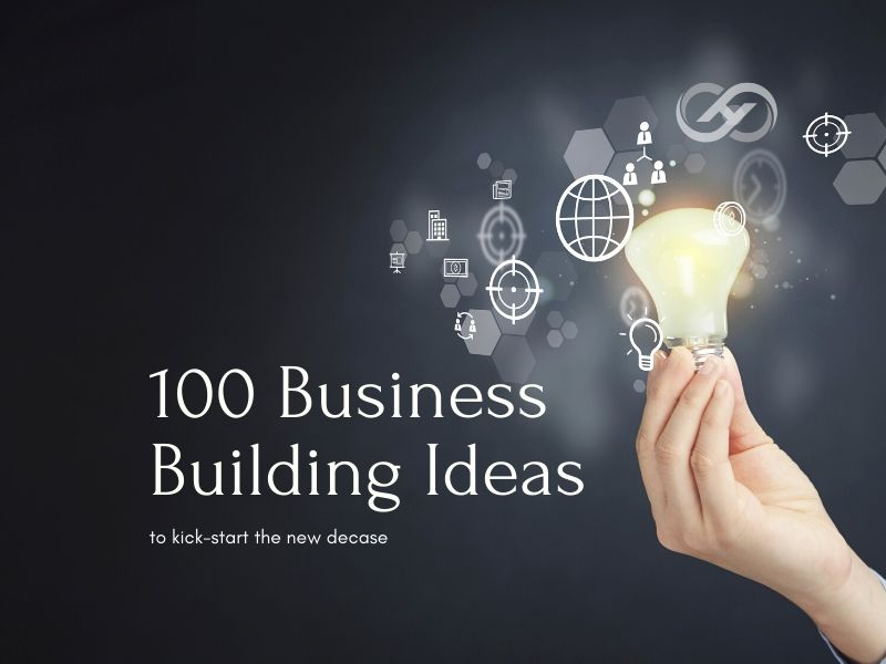 100 Business Building Ideas