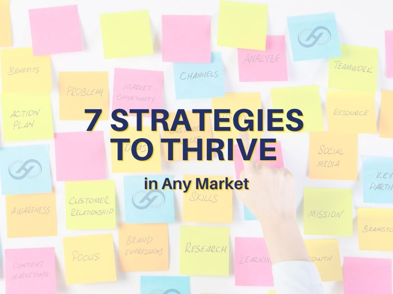 7 Strategies to Thrive in Any Market