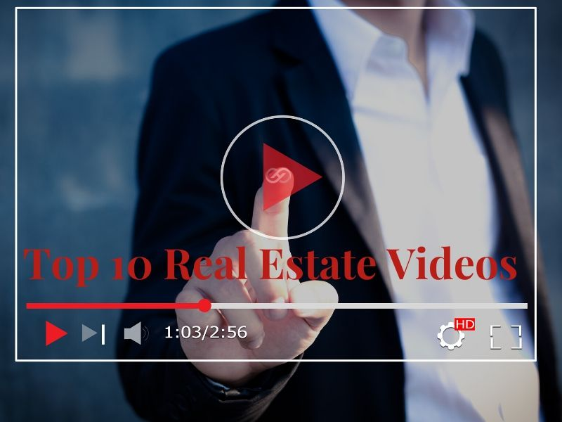 Top 10 Real Estate Videos
