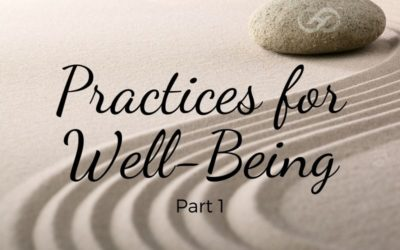 Practices for Well-Being ~ Part 1