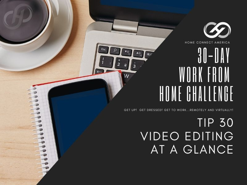 Tip 30 | Video Editing at a Glance